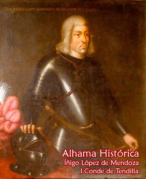 El Conde de Tendilla, un alcaide de leyenda para Alhama y la historia